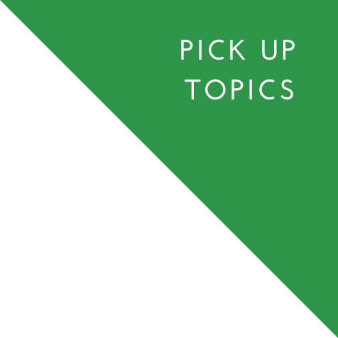 PICK UP TOPICS